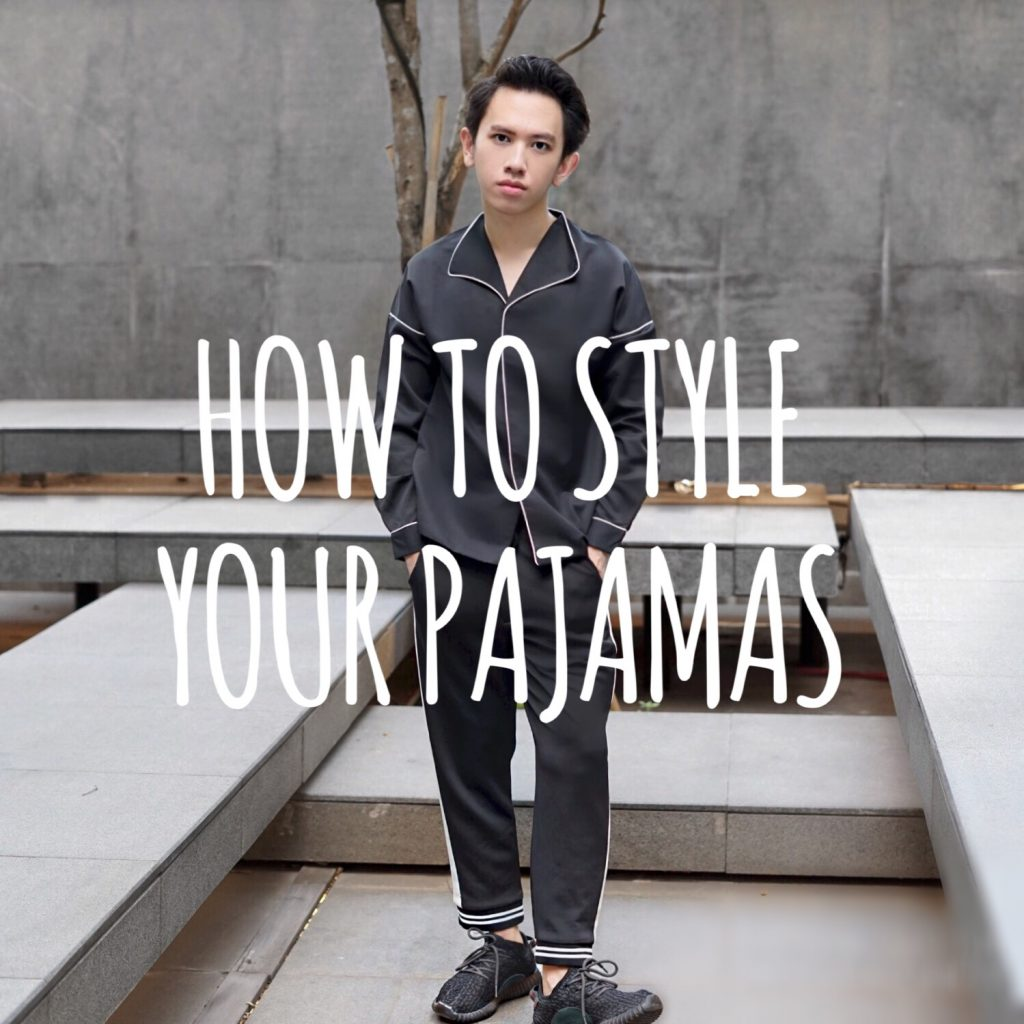 how to style your pajamas hendra wijaya indonesian fashion blogger pria hendrawithjaya.com menswear style influencer digital influencer buzzer