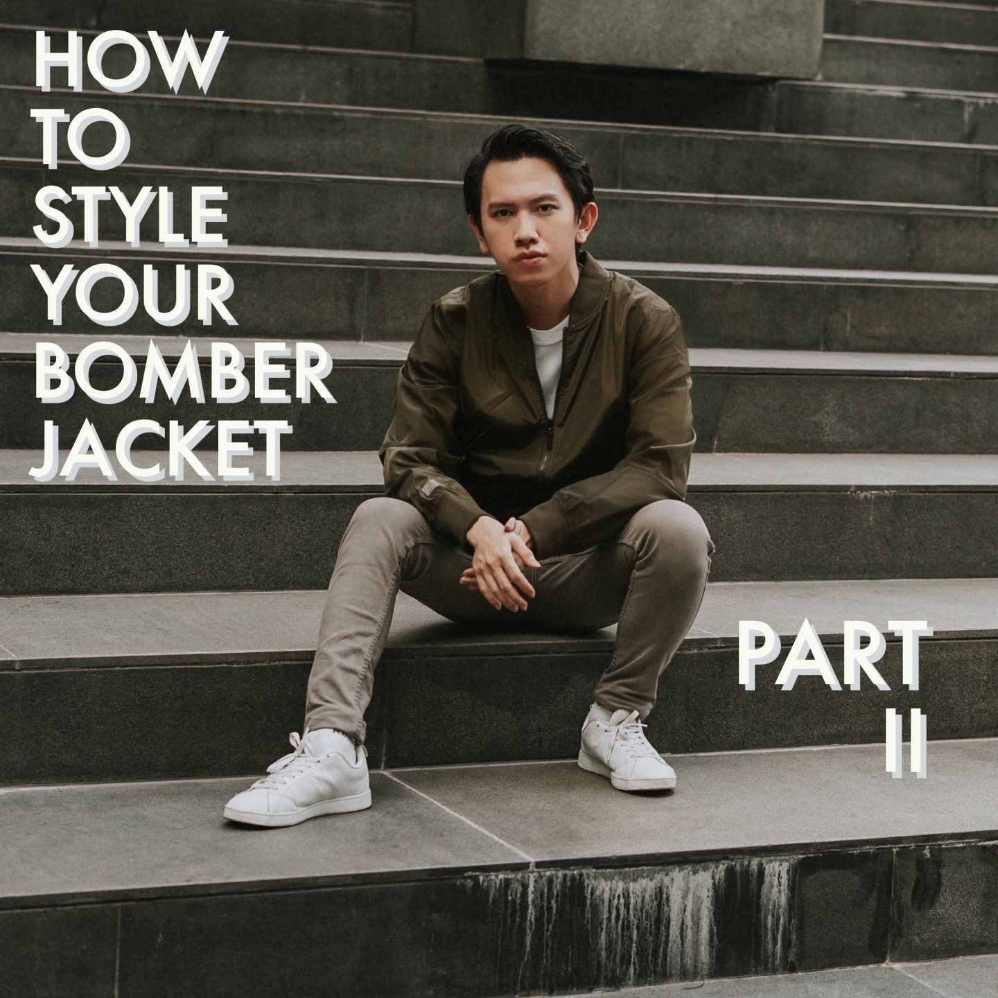 HOW TO STYLE YOUR BOMBER JACKET PART II