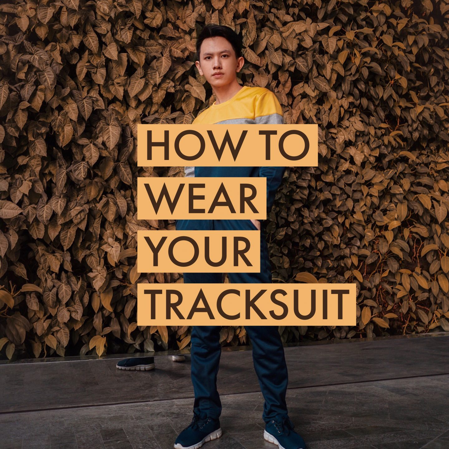 HOW TO WEAR YOUR TRACKSUIT