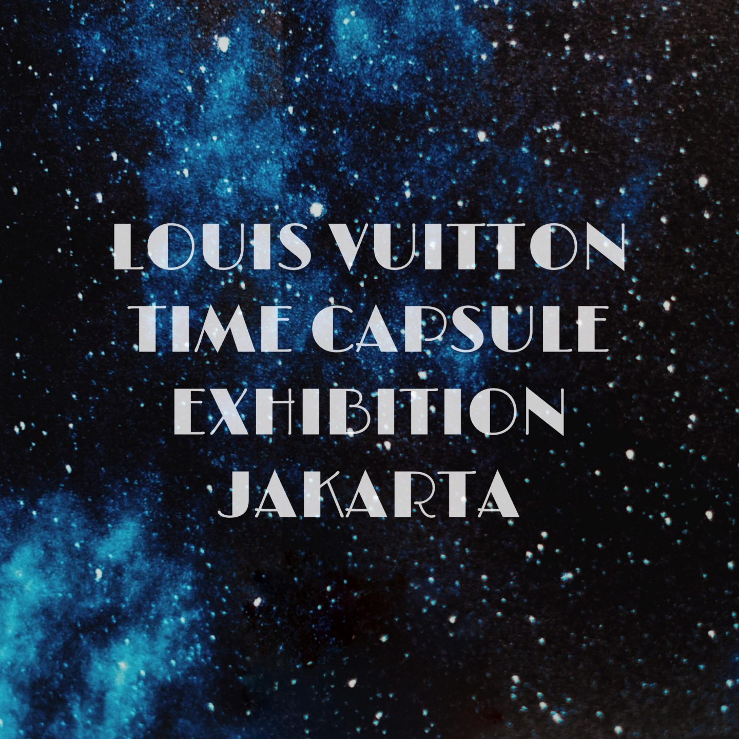 LOUIS VUITTON TIME CAPSULE EXHIBITION JAKARTA