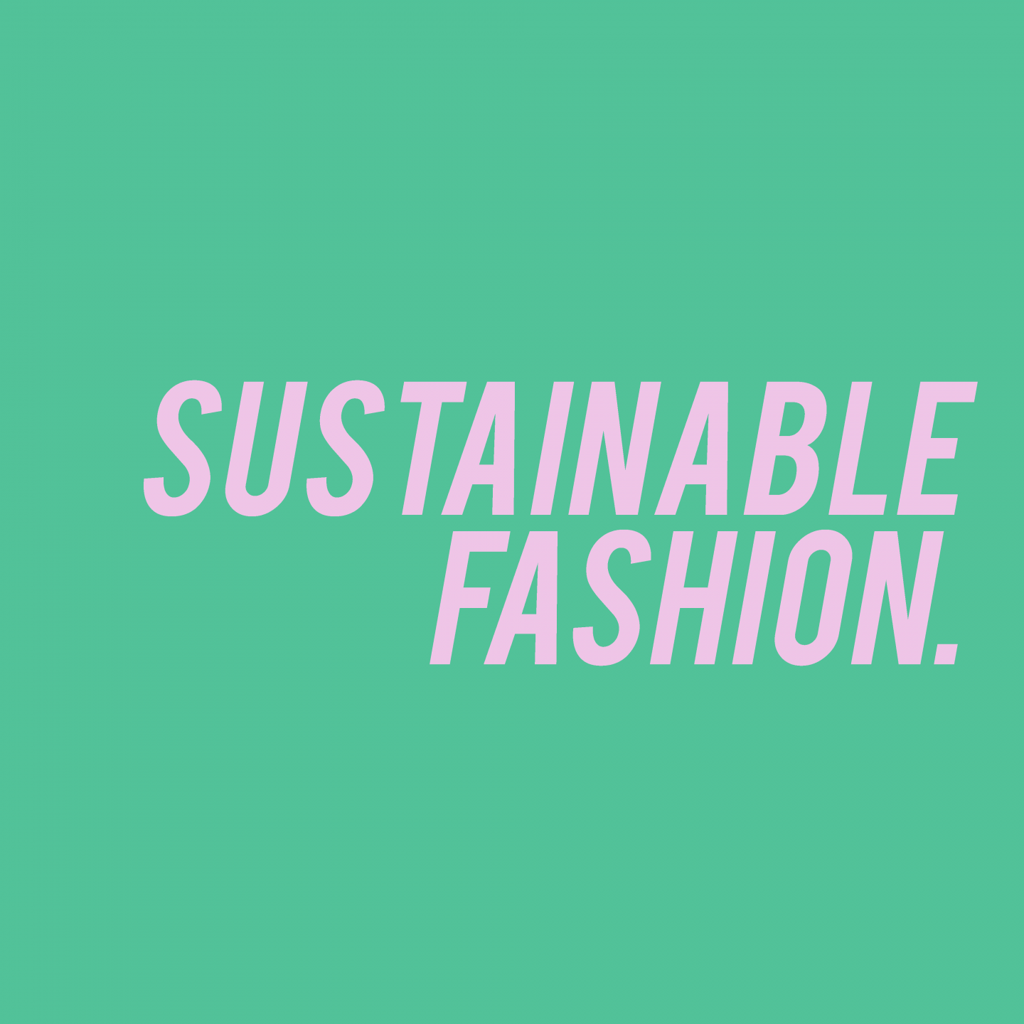 HOW TO SUPPORT FASHION SUSTAINABILITY ?